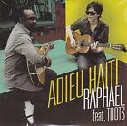 CD CARTONNE CARDSLEEVE RAPHAEL/TOOTS 2T ADIEU HAITI NEUF SCELLE