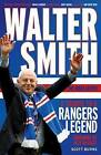 Walter Smith - The Ibrox Gaffer: A Tribute to a Rangers Legend by Scott Burns (Hardback, 2011)