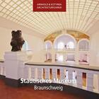 Städtisches Museum Braunschweig von Sándor Kotyrba, Elmar Arnhold und Cecilie Hollberg (2012, Taschenbuch)