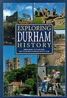 Exploring Durham History by Denis Dunlop, Philip Nixon (Hardback, 1998)