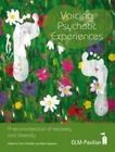 Voicing Psychotic Experiences: A Reconsideration of Recovery and Diversity by Pavilion Publishing and Media Ltd (Paperback, 2009)