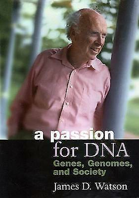A Passion for DNA: Genes, Genomes and Society (Science & Society), Watson, James