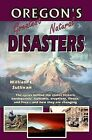 Oregon's Greatest Natural Disasters by William L Sullivan (Paperback / softback, 2008)