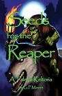 Seeds for the Reaper by G. P. Moore (Paperback, 2010)