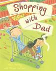 Shopping with Dad by Matt Harvey and Miriam Latimer (2010, Paperback)