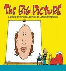 The Big Picture: A Comic Strip Collection by Lennie Peterson (Paperback, 1999)