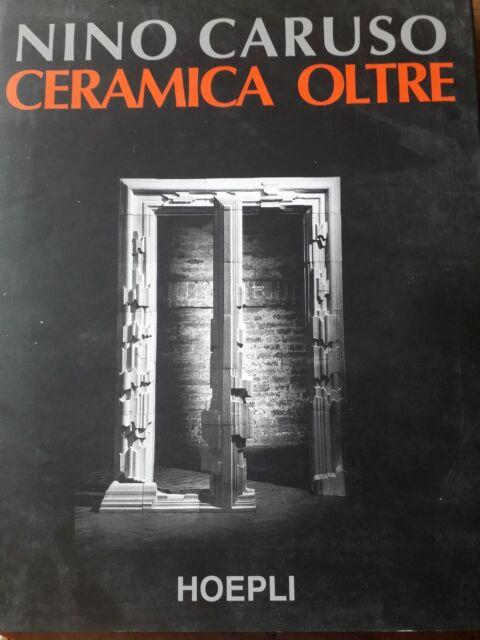 9788820324049 Ceramica oltre - di Nino Caruso . Hoepli editore