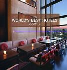 The World's Best Hotels 2009/10 by Yu-Mei Balasinamchow, Hallie Campbell and Joe Yogerst (2010, Hardcover)