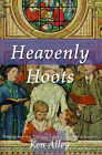 Heavenly Hoots: Bringing Back That  Old Time Religion  with Hearty Laughter by Ken Alley (Paperback / softback, 2000)