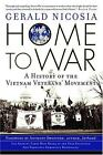 Home to War : A History of the Vietnam Veterans' Movement by Gerald Nicosia (2004, Paperback)