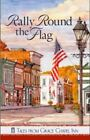 Tales from Grace Chapel Inn: Rally Round the Flag (2011, Paperback)