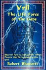 Vril The Life Force of The Gods by Robert Blumetti 9781450236942