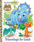 Triceratops for Lunch by Golden Books (Hardback)