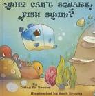 Why Can't Square Fish Swim? by Daisy Brown (Hardback, 2015)
