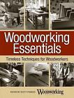 Woodworking Essentials: Best Practices and Timeless Techniques for Woodworkers by Popular Woodworking Magazine (Paperback, 2015)