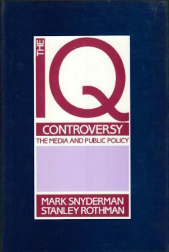 """The IQ Controversy, the Media and Public Policy by Snyderman, Mark """