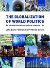 The Globalization of World Politics: an Introduction to International Relations by Oxford University Press (Paperback, 2007)