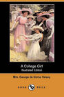 A College Girl (Illustrated Edition) (Dodo Press) by Mrs George De Horne Vaizey (Paperback / softback, 2007)