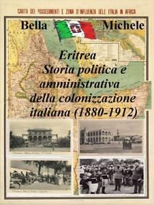Eritrea-Storia-politica-e-amministrativa-della-colonizzazione-italiana-M-Bella