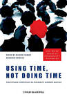 Using Time, Not Doing Time: Practitioner Perspectives on Personality Disorder and Risk by John Wiley and Sons Ltd (Paperback, 2010)