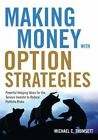 Making Money with Option Strategies: Powerful Hedging Ideas for the Serious Investor to Reduce Portfolio Risks by Michael C. Thomsett (Paperback, 2016)