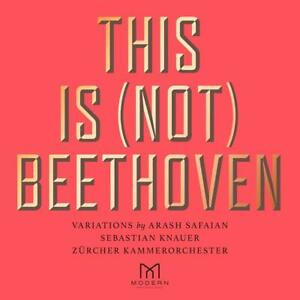 Arash-Safaian-Komponist-This-Is-Not-Beethoven-CD-NEU-OVP