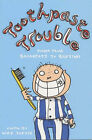 Toothpaste Trouble: Poems from Breakfast to Bedtime by Nick Toczek (Paperback, 2002)