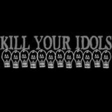 Kill Your Idols von Kill Your Idols (2002)