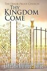 Thy Kingdom Come: The Error-Proof Church by Lakesha Monique Ruise (Paperback / softback, 2013)