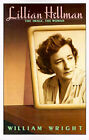 Lillian Hellman: The Image, the Woman by William Wright (Paperback, 1986)
