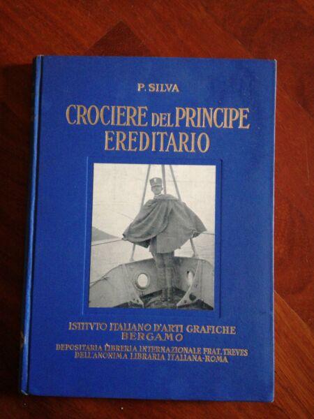 (savoia) Crociere Del Principe Ereditario P. Silva Ist. Arti Grafiche Bergamo Domanda Che Supera L'Offerta