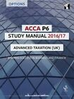 ACCA P6 Study Manual: Advanced Taxation (FA 2014): 2016 by InterActive World Wide Limited (Paperback, 2016)