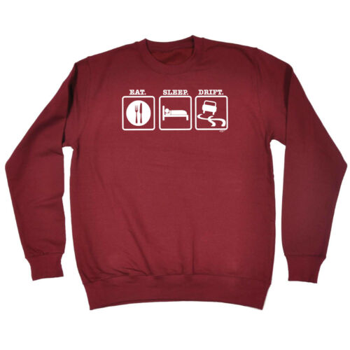 Funny Novelty Sweatshirt Jumper Top Eat Sleep Drift