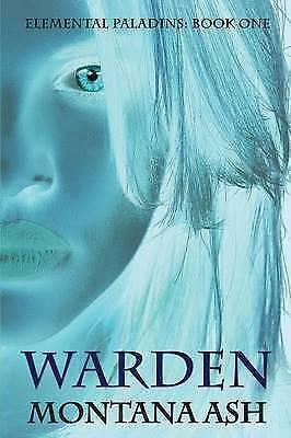 (Very Good)-Warden (Elemental Paladin) (Paperback)-Ash, Montana-1925529223