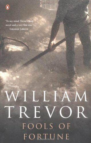 Fools of Fortune By William Trevor. 9780140111811