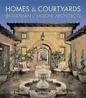 Homes & Courtyards  : 30 Beautifully Designed Homes for Outdoor Living by Designs Direct Publishing (Hardback, 2007)