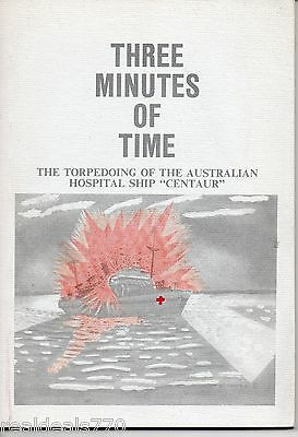 "Three Minutes of Time -The Torpedoling of the Australian Hospital Ship ""Centaur"""