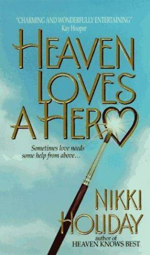 Heaven Loves a Hero by Holiday, Nikki