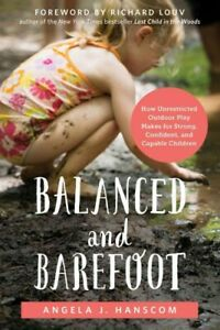 Balanced-and-Barefoot-How-Unrestricted-Outdoor-Play-Makes-for-Strong-Confi