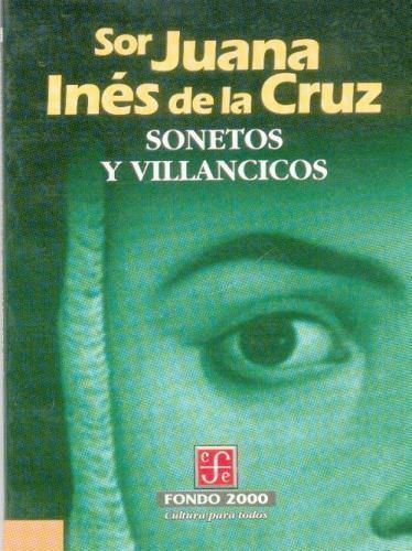 Sonetos y Villancicos by Sor Juana In?s De La Cruz