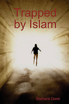Trapped by Islam by Dorsi, Barbara