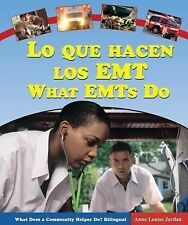 Lo Que Hacen Los EMTWhat EMTs Do (What Does a Community Helper Do? Bilingual) (S