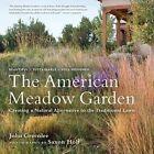 The American Meadow Garden by Saxon Holt, John Greenlee (Hardback, 2009)