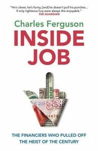 Inside-Job-The-Financiers-Who-Pulled-Off-the-Heist-of-the-Century-039-Ferguson-Ch