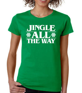 cfbca7e1351 JINGLE ALL THE WAY Christmas song snowflakes fun gift Women s T ...