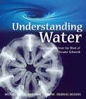 Understanding Water: Developments from the Work of Theodor Schwenk by Andreas Wilkens, Michael Jacobi, Wolfram Schwenk (Paperback, 2005)