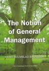 The Notion of General Management by Karin Holmblad Brunsson (Paperback, 2008)