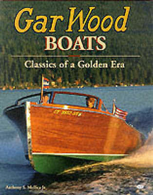 Gar Wood Boats: Classics from the Golden Era by Anthony S. Mollica (Hardback,...