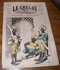 Le Grelot Journal Satirique N°138 Les Eunuques Par Alfred Le Petit 30/11/1873
