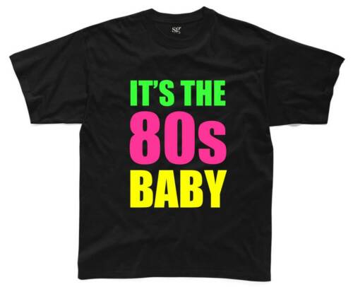 IT/'S THE 80s BABY Mens T-Shirt S-3XL Black Outfit Fancy Dress Costume Neon 80/'s